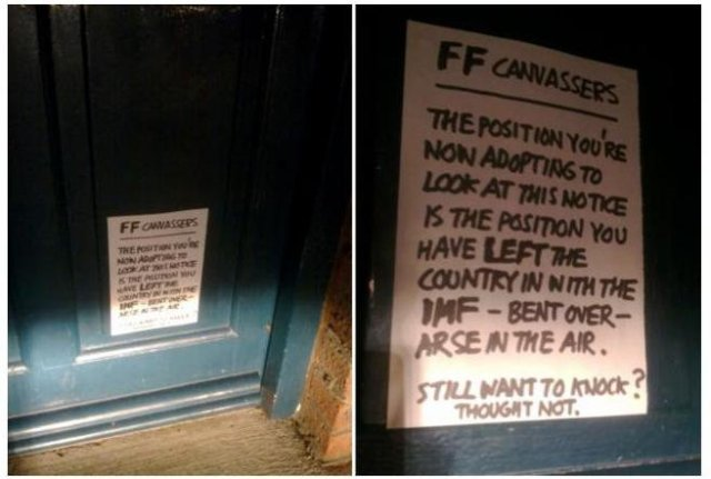 poster at bottom of front door: FF canvassers: the positiion you're now adopting to look at this notice is the position you have left the country in with the IMF - bent over, arse in the air. Still want to knock? Thought not.