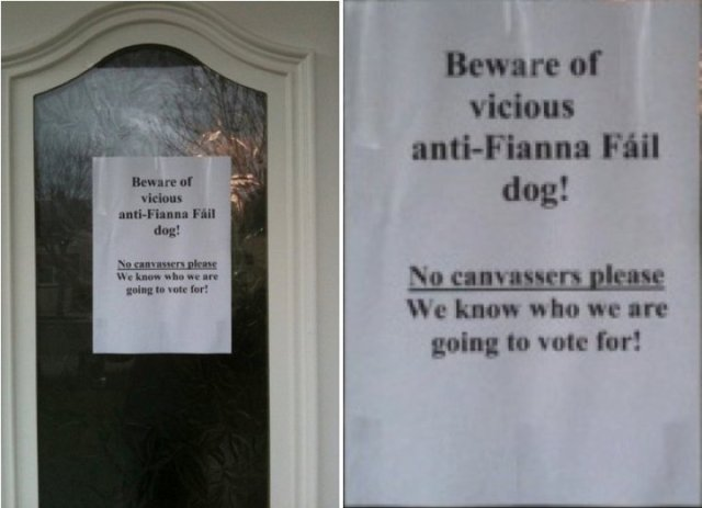 Poster on front door: Beware of vicious anti-Fianna Fáil dog! No canvassers please - we know who we are voting for.